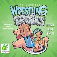 Hunk and Thud: Wrestling Trolls: Match Two - Jim Eldridge