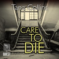Care to Die (Inspector Jim Carruthers Book 2) - Tana Collins