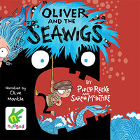Oliver and the Seawigs - Philip Reeve,Sarah McIntyre,Multiple Authors