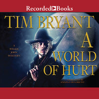 A World of Hurt-A Wilkie John Western - Tim Bryant