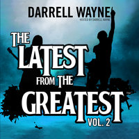 The Latest from the Greatest, Vol. 2 - Darrell Wayne