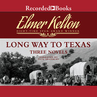Long Way to Texas-Three Novels - Elmer Kelton,Dale L. Walker