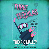 Three Tequilas - Tricia O'Malley