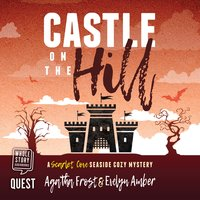 Castle on the Hill - Agatha Frost
