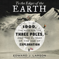 To the Edges of the Earth - Edward Larson
