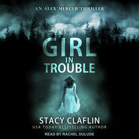 Girl in Trouble - Stacy Claflin