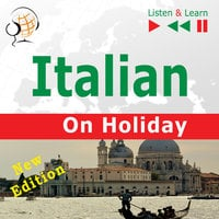Italian on Holiday: In vacanza – New edition (Proficiency level: B1-B2 – Listen & Learn) - Dorota Guzik