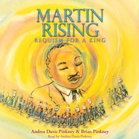 Martin Rising: Requiem for a King - Andrea Davis Pinkney