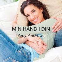 Min hånd i din av Amy Andrews
