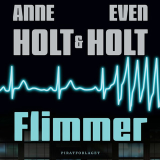 Flimmer - Even Holt, Anne Holt