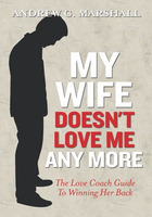 My Wife Doesn't Love Me Any More - Andrew G. Marshall