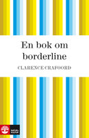 En bok om borderline - Clarence Crafoord