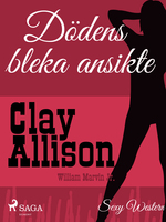 Dödens bleka ansikte - Clay Allison, William Marvin Jr