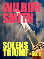 Solens triumf - Del 2 - Wilbur Smith