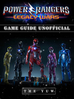 Power Rangers Legacy Wars Game Guide Unofficial - The Yuw