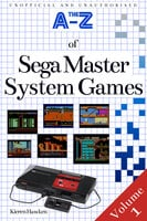 The A-Z of Sega Master System Games - Volume 1 - Kieren Hawken