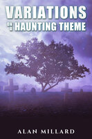 Variations on a Haunting Theme - Alan Millard