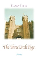 The Three Little Pigs - Flora Steel