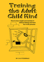 Training the Adult Child Mind - C.M. Fitzgerald