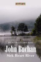 Sick Heart River - John Buchan