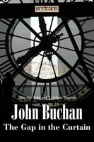 The Gap In The Curtain - John Buchan