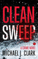 Clean Sweep - Michael J. Clark