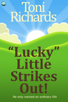 """Lucky"" Little Strikes Out - Toni Richards"