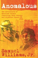 Anomalous: The Adventures of Sherlock Holmes - Samuel Williams