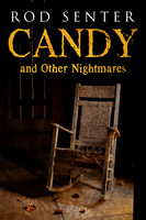 Candy and Other Nightmares - Rod Senter