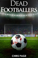 Dead Footballers - Chris Page