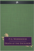 Death at the Excelsior - P.G. Wodehouse
