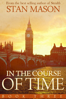 In the Course of Time: Book Three - Stan Mason