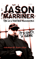 Life as a Chelsea Headhunter - Jason Marriner