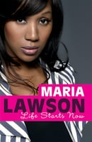 Life Starts Now - Maria Lawson