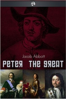 Peter the Great - Jacob Abbott