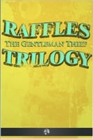 Raffles the Gentleman Thief - Trilogy - E. W. Hornung