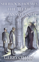 Sherlock Holmes and the Affair in Transylvania - Gerry O'Hara