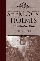 Sherlock Holmes and the Clapham Witch - John A. Little