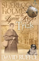 Sherlock Holmes and the Lyme Regis Trials - David Ruffle