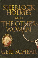 Sherlock Holmes and The Other Woman - Geri Schear
