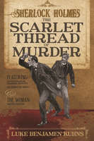 Sherlock Holmes and The Scarlet Thread of Murder - Luke Benjamen Kuhns