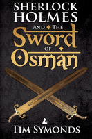 Sherlock Holmes and The Sword of Osman - Tim Symonds