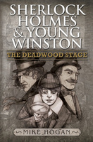 Sherlock Holmes and Young Winston - The Deadwood Stage - Mike Hogan