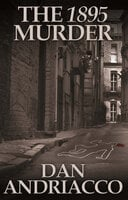 The 1895 Murder - Dan Andriacco