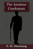 The Amateur Cracksman - E.W. Hornung