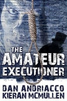 The Amateur Executioner - Dan Andriacco