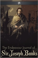 The Endeavour Journal of Sir Joseph Banks - Sir Joseph Banks