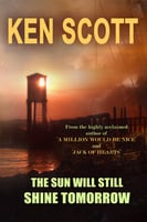 The Sun Will Still Shine Tomorrow - Ken Scott