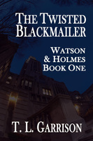 The Twisted Blackmailer - T.L. Garrison