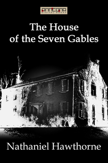 the effects of romance in the house of the seven gables by nathaniel hawthorne The use of symbolism in nathaniel hawthorne's, the house of the seven gables - the use of symbolism in nathaniel hawthorne's, the house of the seven gables in nathaniel hawthorne's, the house of the seven gables, the present is haunted by events of the past the past actually becomes a curse upon present individuals in this narrative.